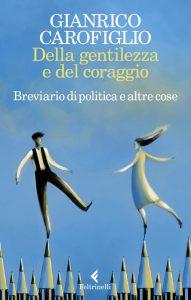 Gianrico Carofiglio | Della Gentilezza e del Coraggio